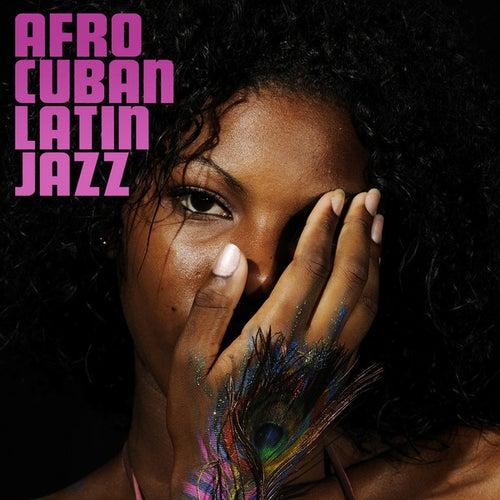 AfroCuban Latin Jazz by Various Artists