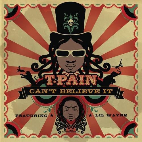 Can't Believe It by T-Pain