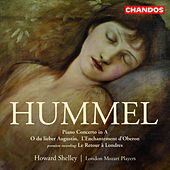HUMMEL: L'Enchantement d'Oberon / Le Retour de Londres / Piano Concerto in A major by Howard Shelley