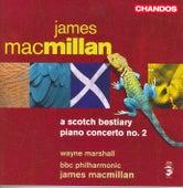 MACMILLAN: Scotch Bestiary (A) / Piano Concerto No. 2 by Wayne Marshall