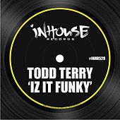 Iz It Funky by Todd Terry