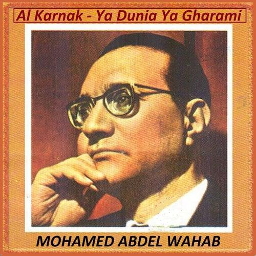 Al Karnak - Ya Dunia Ya Gharami by Mohamed Abdel Wahab