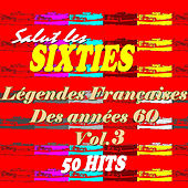 Salut les sixties: Legendes francaises des années 60 Vol. 3 by Various Artists