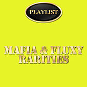 Mafia & Fluxy Rarities by Various Artists