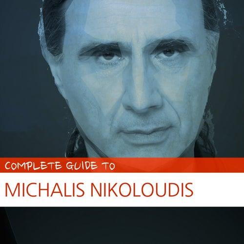 Complete Guide to Michalis Nikoloudis by Mihalis Nikoloudis (Μιχάλης Νικολούδης)