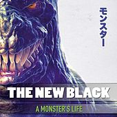 A Monster's Life by New Black