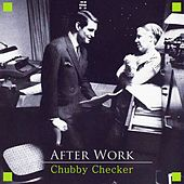 After Work von Chubby Checker