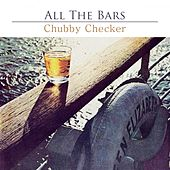All The Bars von Chubby Checker