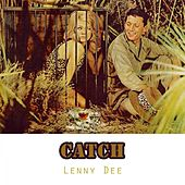 Catch by Lenny Dee