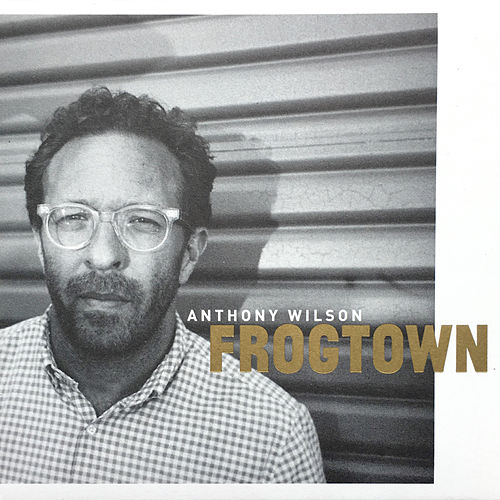 Frogtown by Anthony Wilson