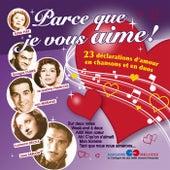 Parce que je vous aime: 23 déclarations d'amour en chansons et en duos by Various Artists