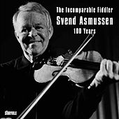 The Incomparable Fiddler - Svend Asmussen 100 Years by Various Artists