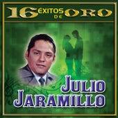 16 Éxitos de Oro by Julio Jaramillo