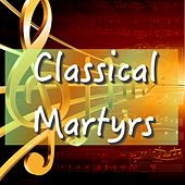 Classical Martyrs by Various Artists