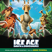 Ice Age: Dawn Of The Dinosaurs by John Powell