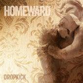 Homeward von Dropkick