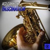 Fascination de Ace Cannon