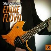 The Sound Magic of Eddie Floyd by Eddie Floyd
