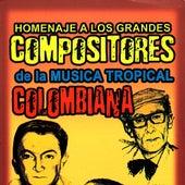 Homenaje a los Grandes Compositores de la Music Tropical Colombiana de Various Artists