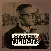 Tu vuò fa l'americano de Rocco Hunt