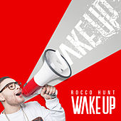 Wake Up de Rocco Hunt