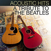 Acoustic Hits - A Tribute to the Beatles by Acoustic Hits