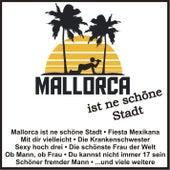 Mallorca ist ne schöne Stadt von Various Artists