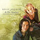 In the Shadows (feat. Marcy Baruch) by Kelly Andrew