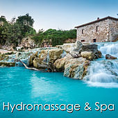 Hydromassage & Spa – Amazing Ambient Music for Spa, Hydromassage, Sauna, Massage & Detox Cleanse by S.P.A