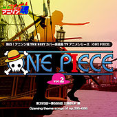 Netsuretsu! Anison Spirits THE BEST -Cover Music Selection- TV Anime Series ''ONE PIECE'' Vol. 2 by Various Artists