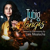 Langis at Tubig (Tubig at Langis Teleserye Theme Song) - Single by Lani Misalucha