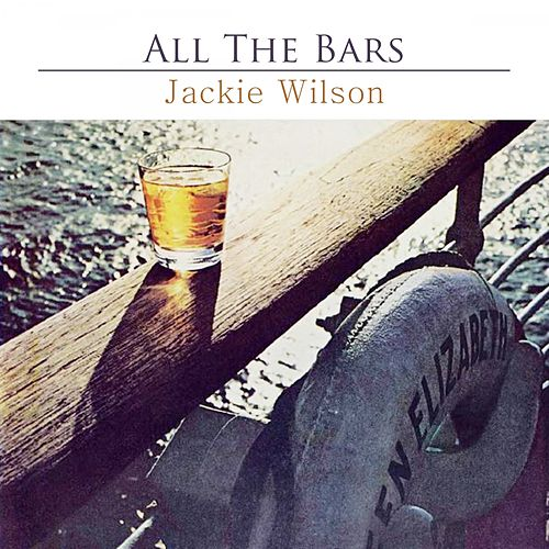 All The Bars by Jackie Wilson