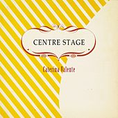 Centre Stage von Caterina Valente