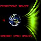 Progressive Trance & Mainroom Trance Bangers! by Various Artists