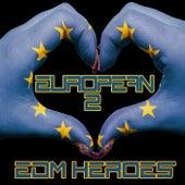 European EDM Heroes, Vol. 2 von Various Artists
