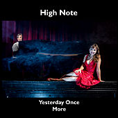 Yesterday Once More by High Note