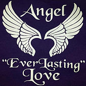 Everlasting Love by Angel