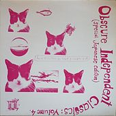 Obscure Independent Classics, Vol. 4 de Various Artists