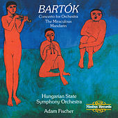 Bartók: Concerto for Orchestra & The Miraculous Mandarin Suite by Hungarian State Symphony Orchestra
