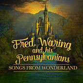 Songs from Wonderland de Fred Waring & His Pennsylvanians