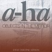 Objects In The Mirror (Steve Osborne Version) by a-ha