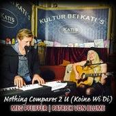 Nothing Compares 2 U (Koine Wi Di) de Meg Pfeiffer