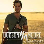 Some Are by Hudson Moore