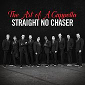 The Art of a Cappella de Straight No Chaser