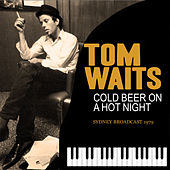 Cold Beer on a Hot Night (Live) de Tom Waits