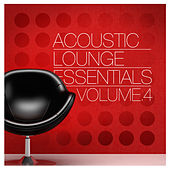 Acoustic Lounge Essentials, Vol.4 de Various Artists