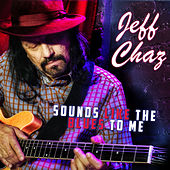 Sounds Like the Blues to Me by Jeff Chaz