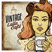Vintage Latin Café: Lounge & Beat Latino by Various Artists