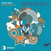 Let Me Love You by Bunny Mack