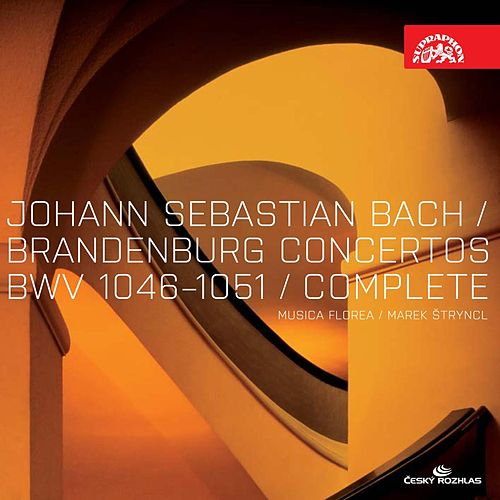 Bach: Brandenburg Concertos Nos 1-6 / Musica Florea, Štryncl by Musica Florea